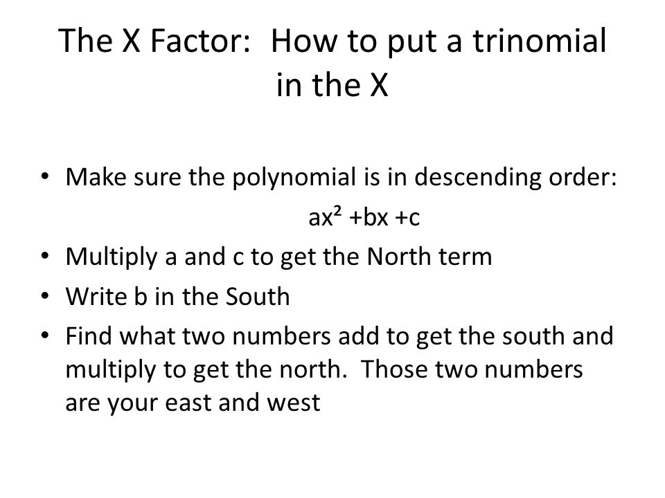 The X Factor: How to put a trinomial in the X