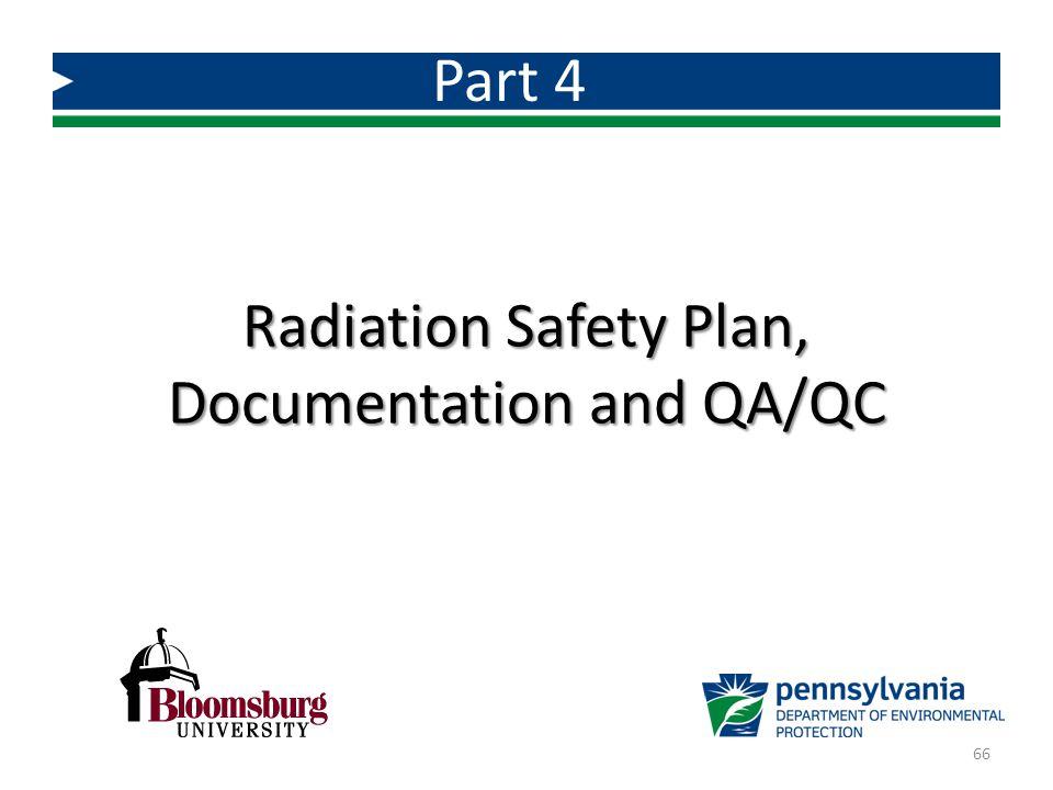 Radiation Safety Plan, Documentation and QA/QC