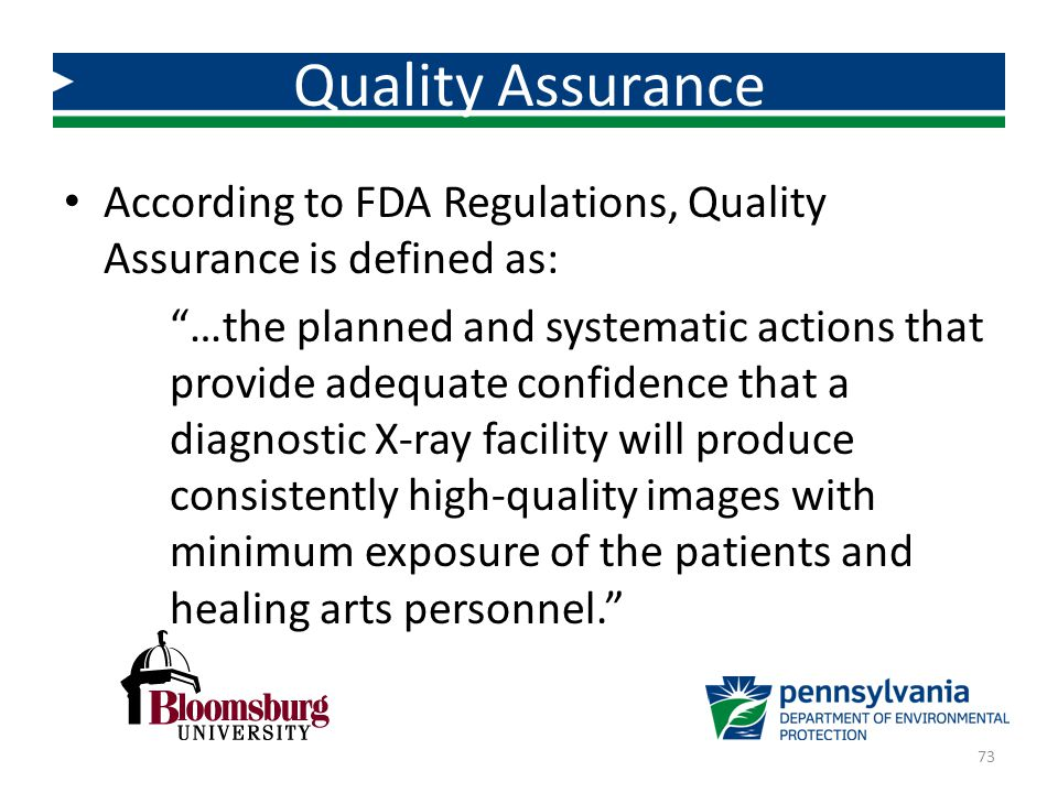 Quality Assurance According to FDA Regulations, Quality Assurance is defined as: