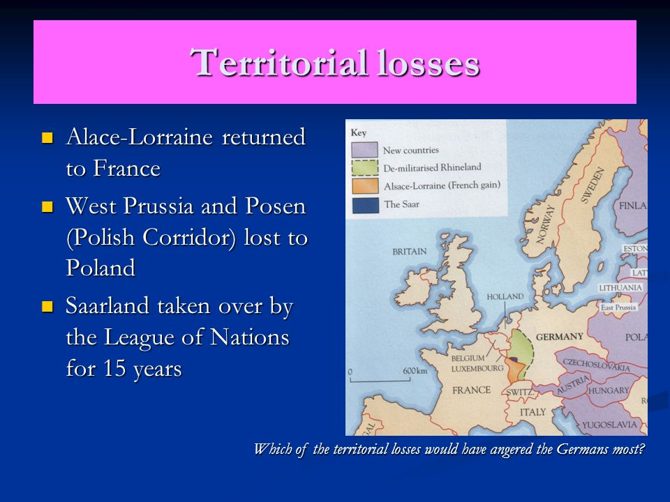 Which of the territorial losses would have angered the Germans most