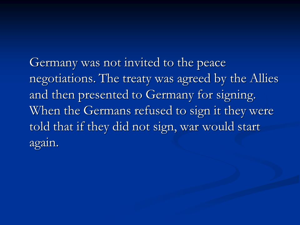 Germany was not invited to the peace negotiations