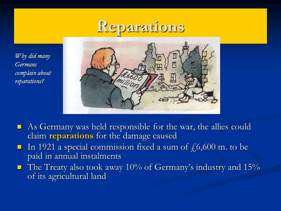 Reparations Why did many Germans complain about reparations