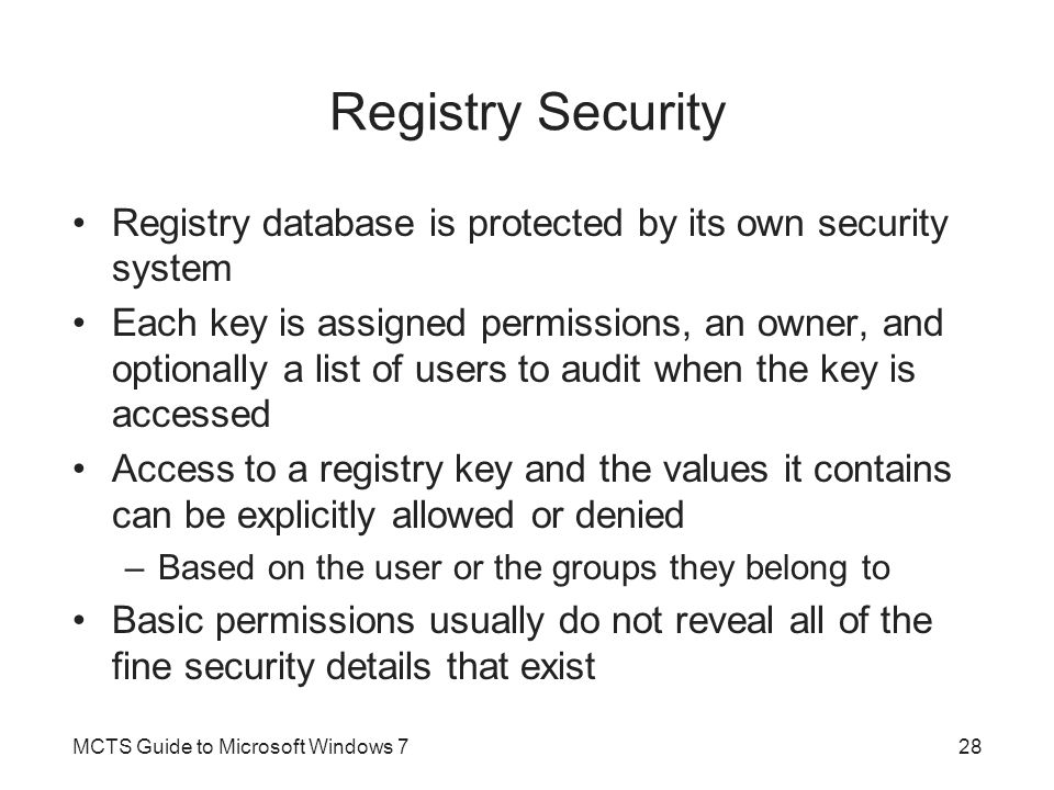 Registry Security Registry database is protected by its own security system.