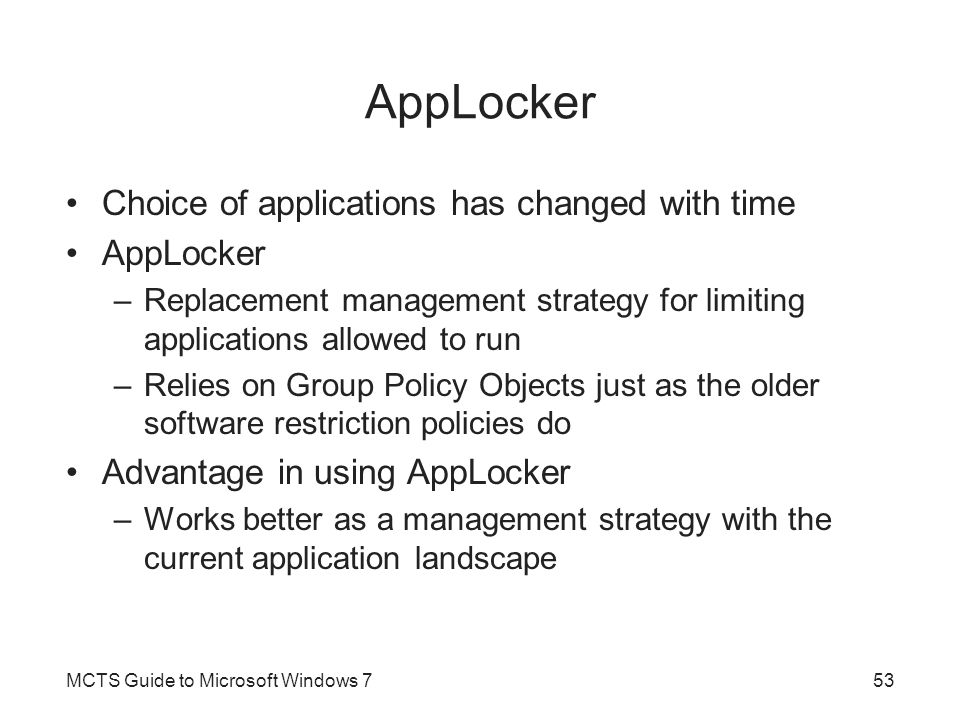 AppLocker Choice of applications has changed with time AppLocker
