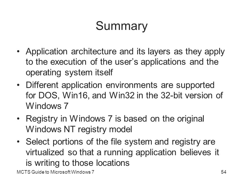 Summary Application architecture and its layers as they apply to the execution of the user's applications and the operating system itself.