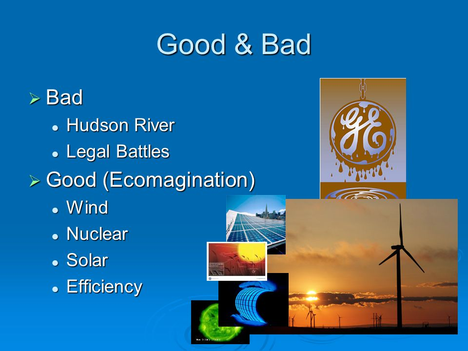 Good & Bad Bad Good (Ecomagination) Hudson River Legal Battles Wind