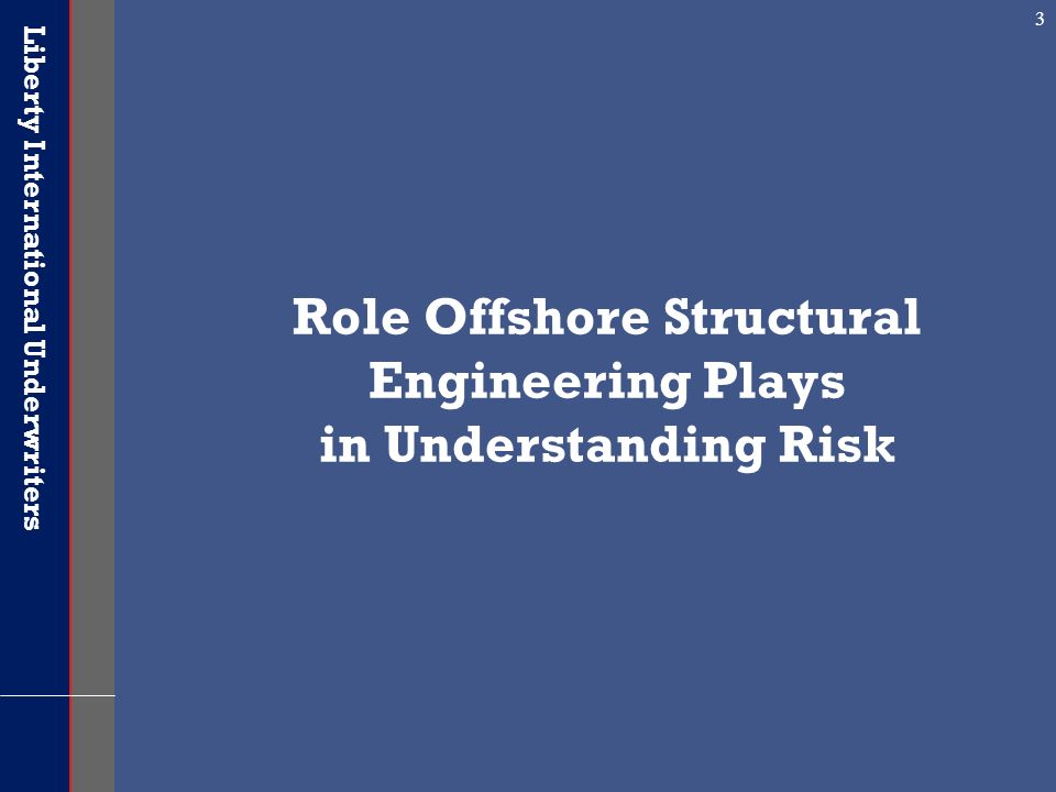 Role Offshore Structural Engineering Plays in Understanding Risk