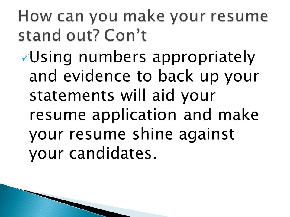 How can you make your resume stand out Con't