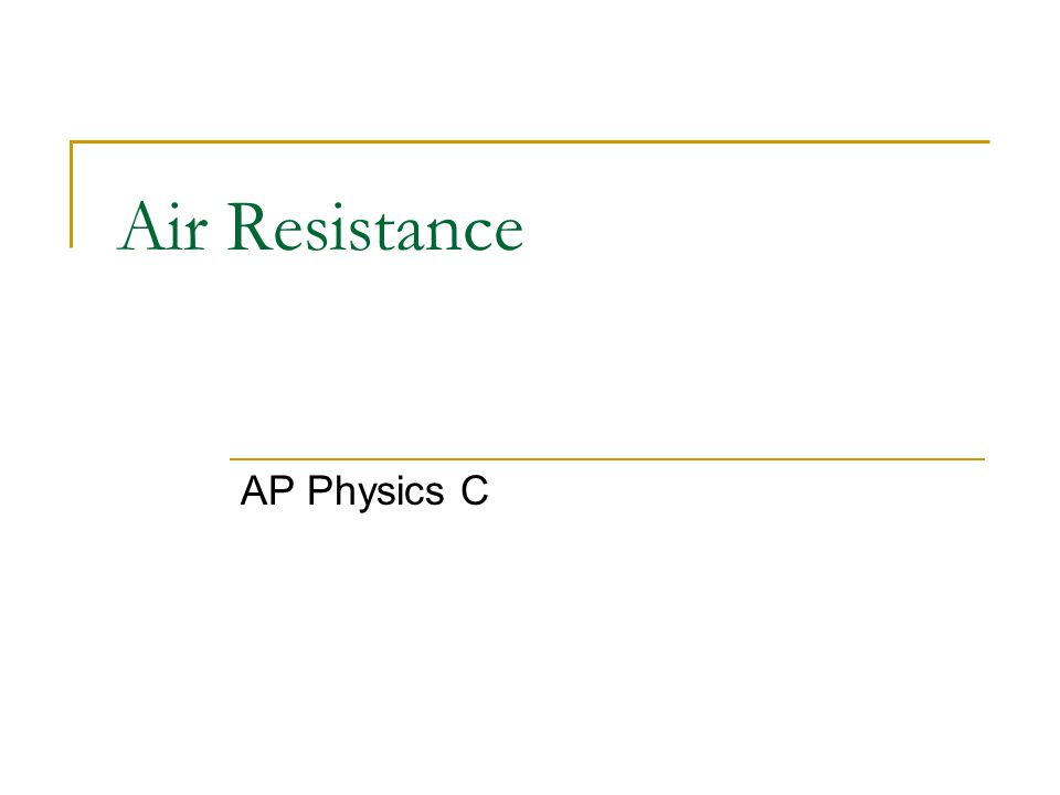 Air Resistance AP Physics C