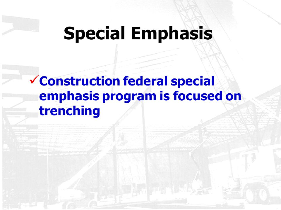 Special Emphasis Construction federal special emphasis program is focused on trenching