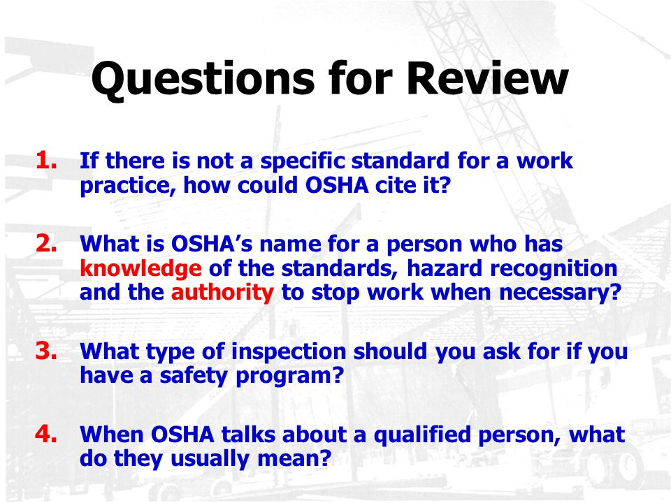 Questions for Review If there is not a specific standard for a work practice, how could OSHA cite it