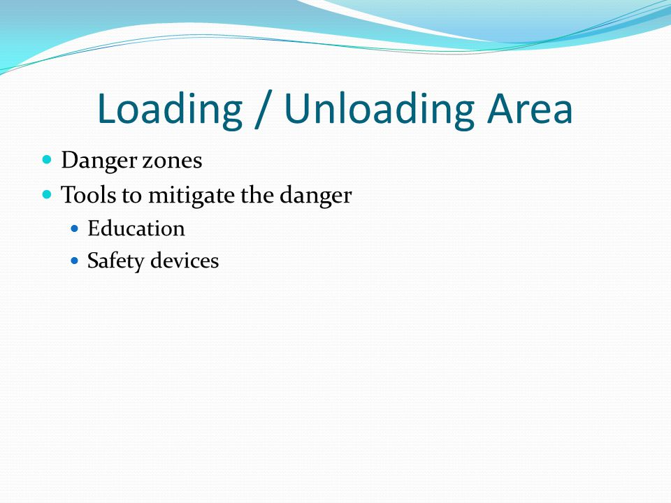 Loading / Unloading Area