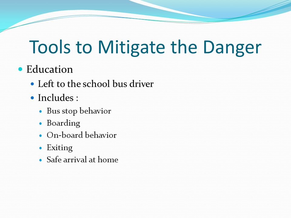 Tools to Mitigate the Danger