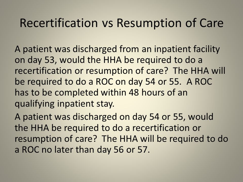 Recertification vs Resumption of Care