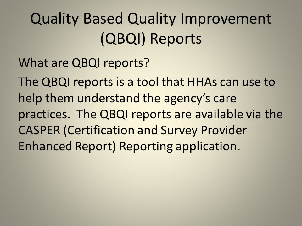 Quality Based Quality Improvement (QBQI) Reports
