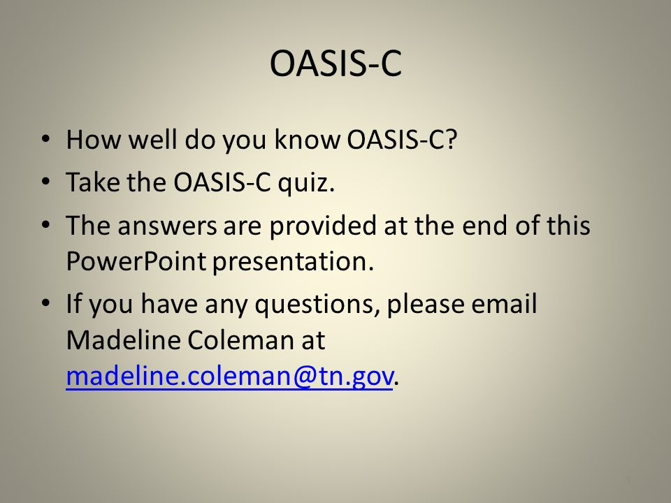 OASIS-C How well do you know OASIS-C Take the OASIS-C quiz.