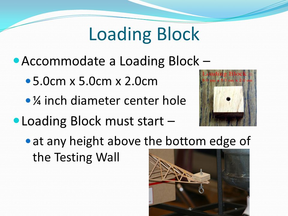 Loading Block Accommodate a Loading Block – Loading Block must start –