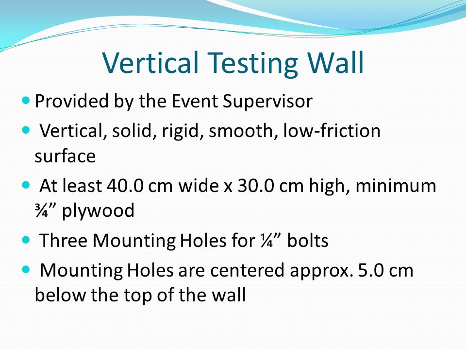 Vertical Testing Wall Provided by the Event Supervisor