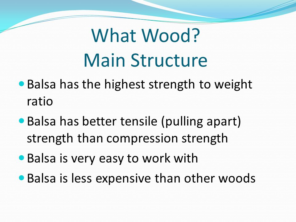 What Wood Main Structure