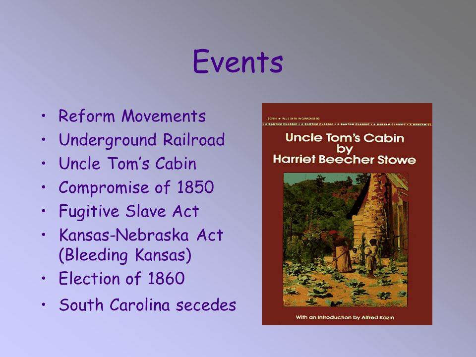 Events Reform Movements Underground Railroad Uncle Tom's Cabin