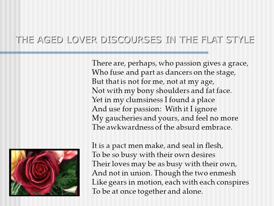THE AGED LOVER DISCOURSES IN THE FLAT STYLE