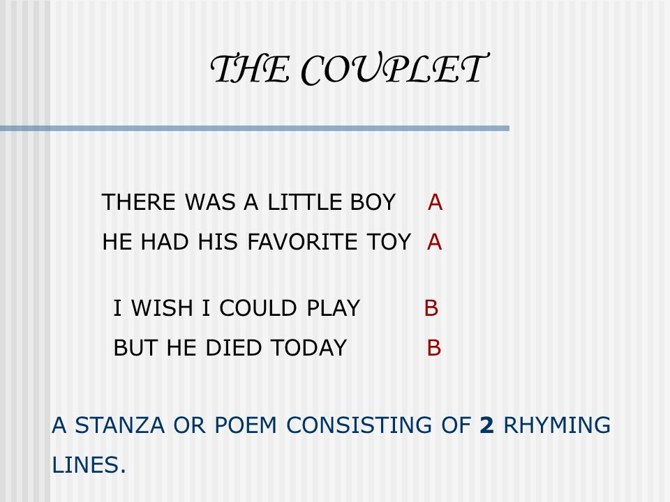 THE COUPLET THERE WAS A LITTLE BOY A HE HAD HIS FAVORITE TOY A