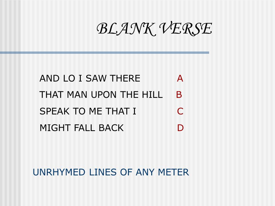 BLANK VERSE AND LO I SAW THERE A THAT MAN UPON THE HILL B