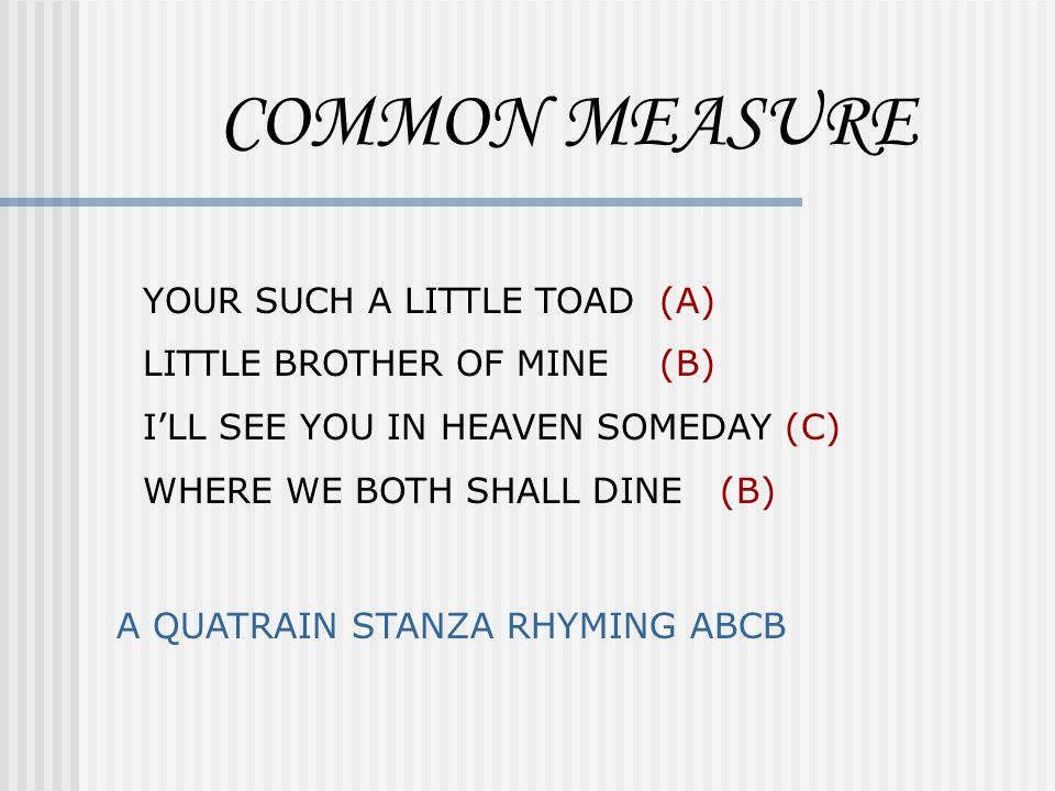 COMMON MEASURE YOUR SUCH A LITTLE TOAD (A) LITTLE BROTHER OF MINE (B)