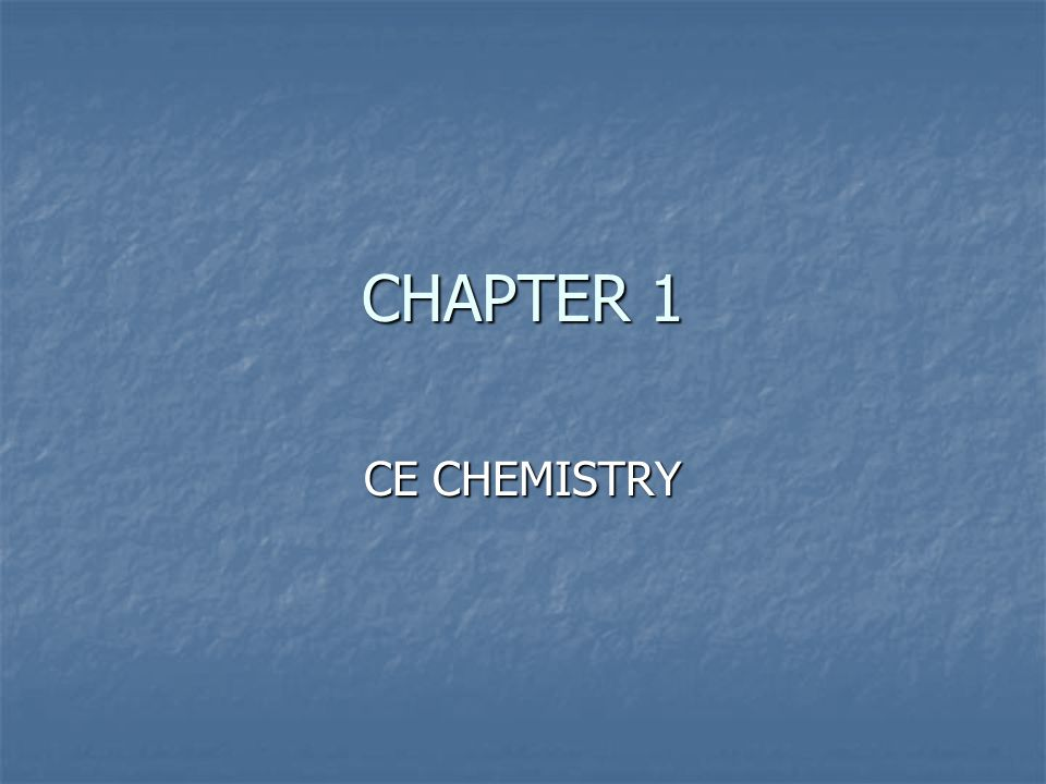 CHAPTER 1 CE CHEMISTRY
