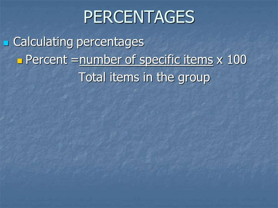 PERCENTAGES Calculating percentages