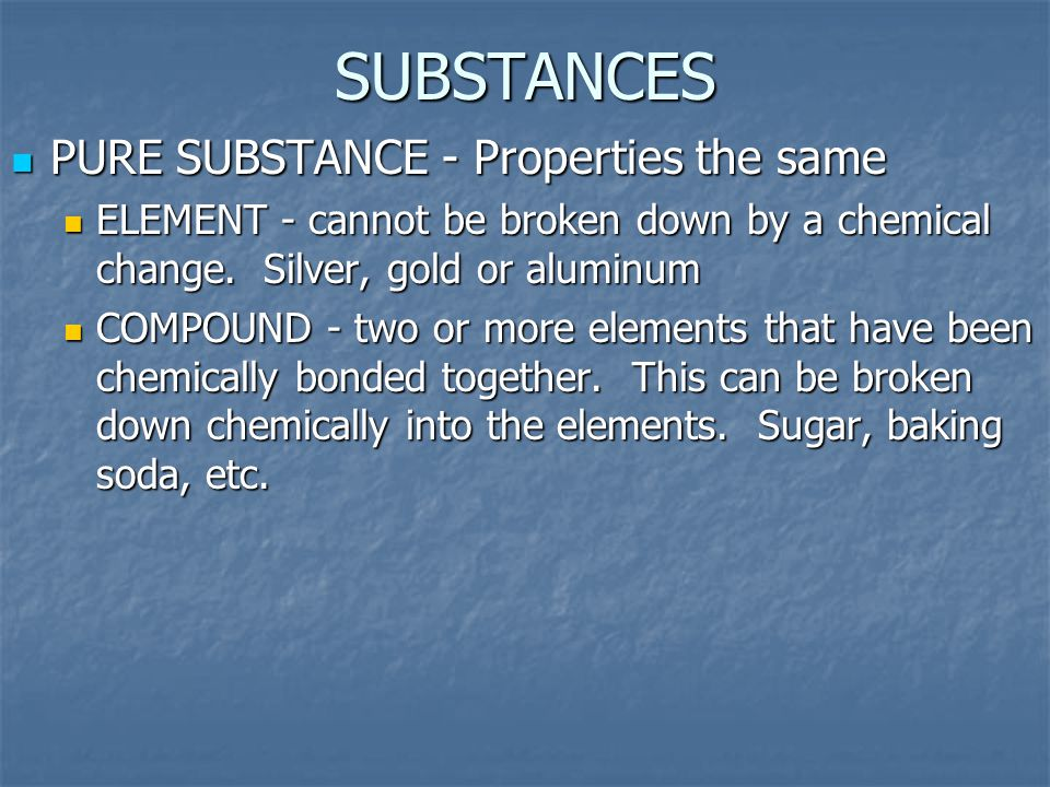 SUBSTANCES PURE SUBSTANCE - Properties the same
