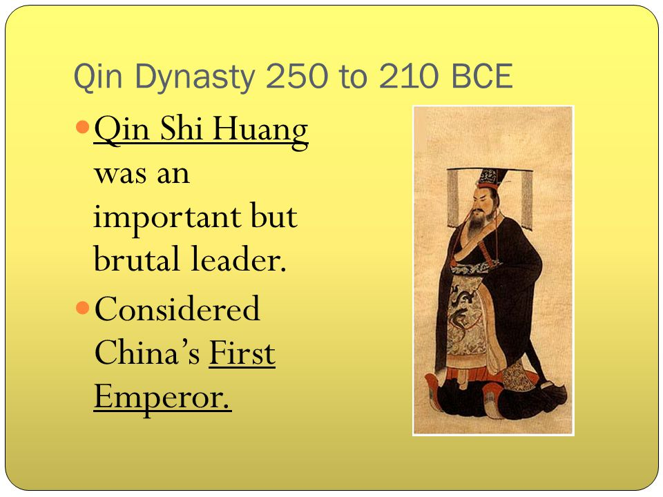 Qin Shi Huang was an important but brutal leader.