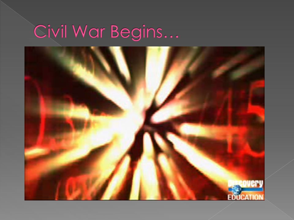 Civil War Begins…