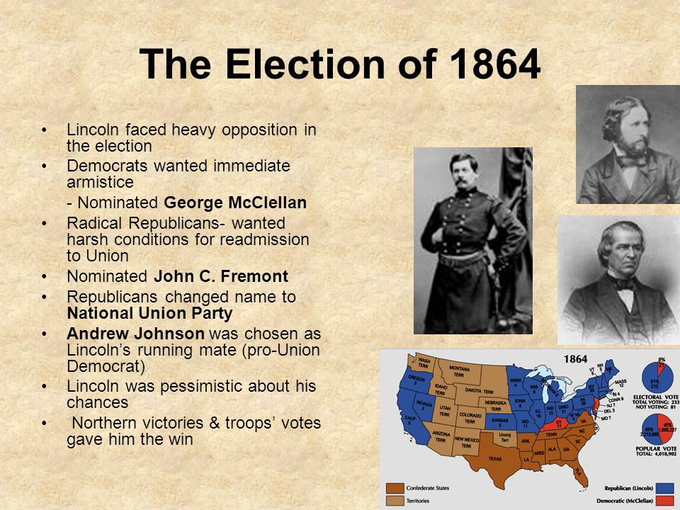 The Election of 1864 Lincoln faced heavy opposition in the election
