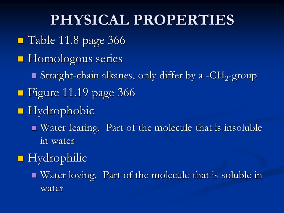 PHYSICAL PROPERTIES Table 11.8 page 366 Homologous series