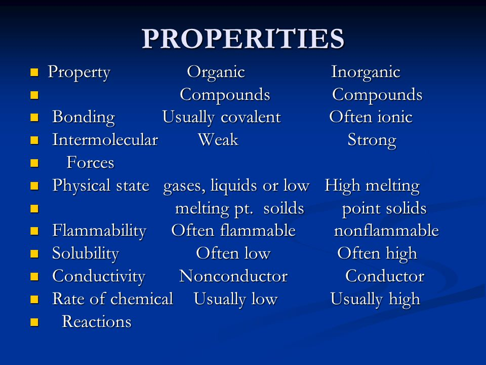 PROPERITIES Property Organic Inorganic Compounds Compounds