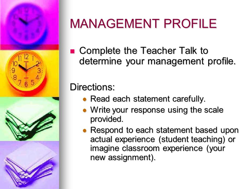 MANAGEMENT PROFILE Complete the Teacher Talk to determine your management profile. Directions: Read each statement carefully.