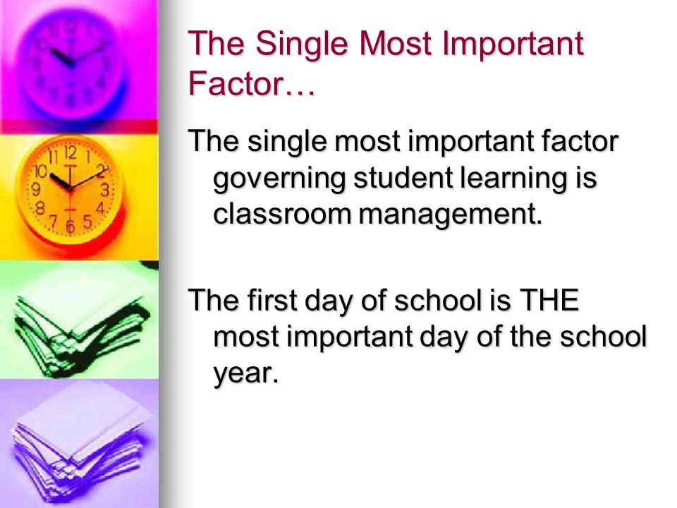 The Single Most Important Factor…