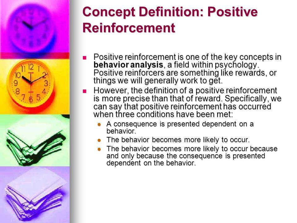 Concept Definition: Positive Reinforcement