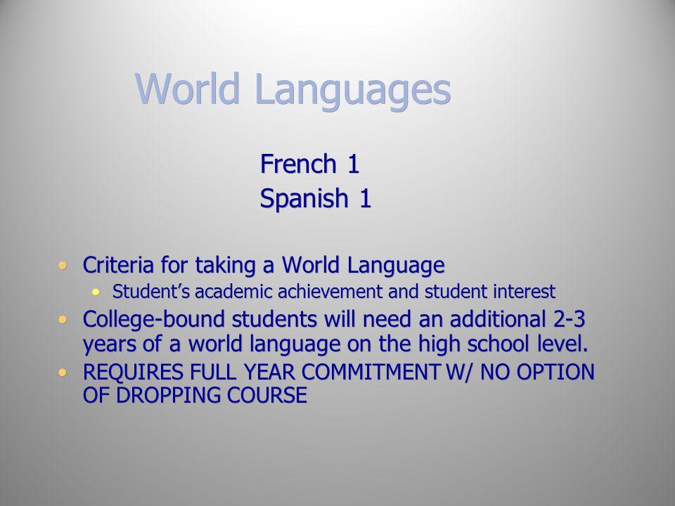 World Languages French 1 Spanish 1
