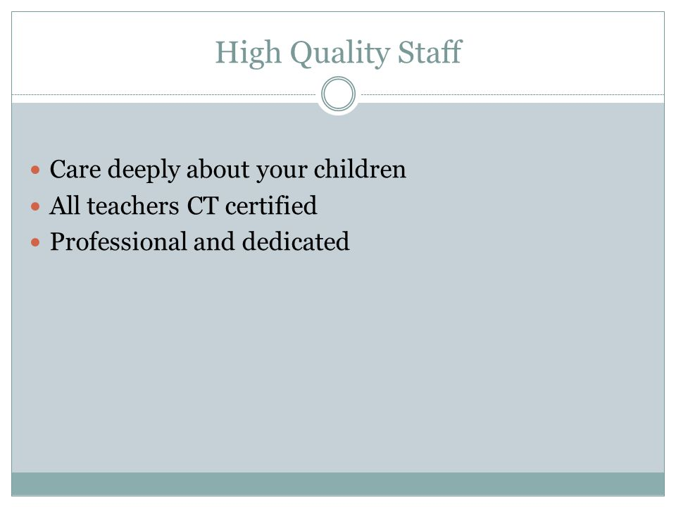 High Quality Staff Care deeply about your children