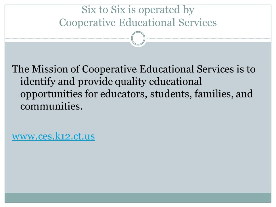 Six to Six is operated by Cooperative Educational Services