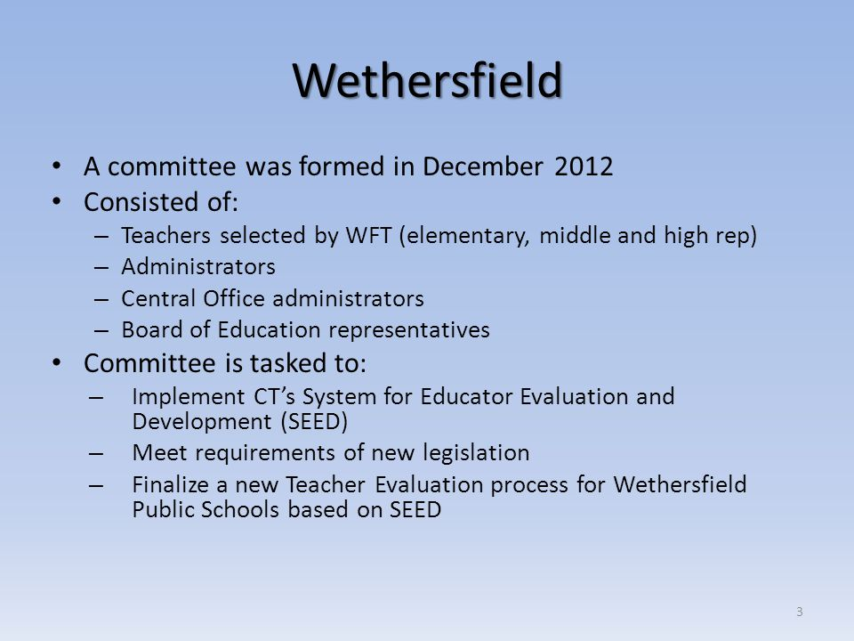 Wethersfield A committee was formed in December 2012 Consisted of: