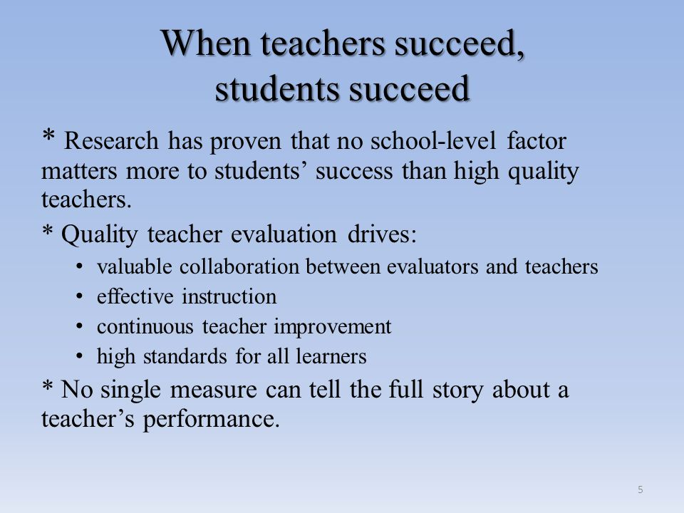 When teachers succeed, students succeed