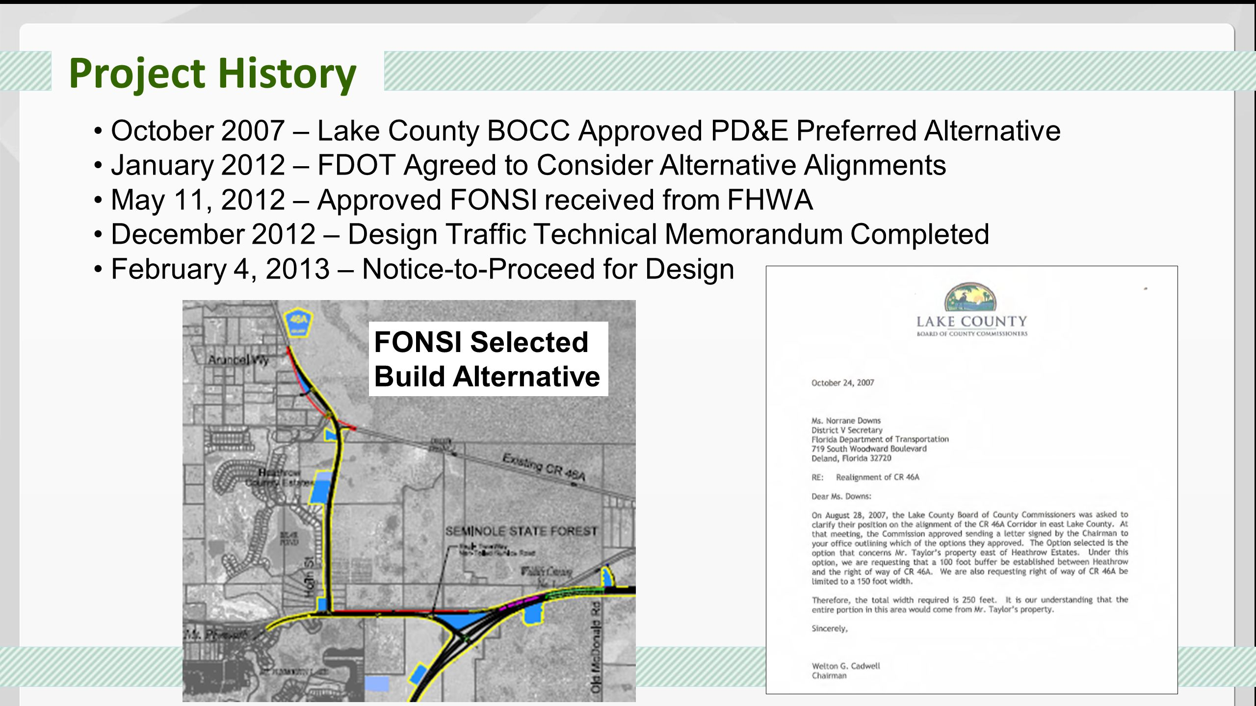 Project History October 2007 – Lake County BOCC Approved PD&E Preferred Alternative. January 2012 – FDOT Agreed to Consider Alternative Alignments.