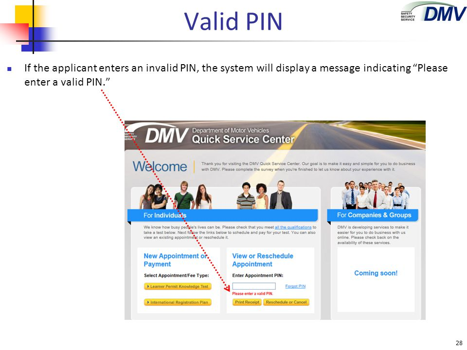 Valid PIN If the applicant enters an invalid PIN, the system will display a message indicating Please enter a valid PIN.