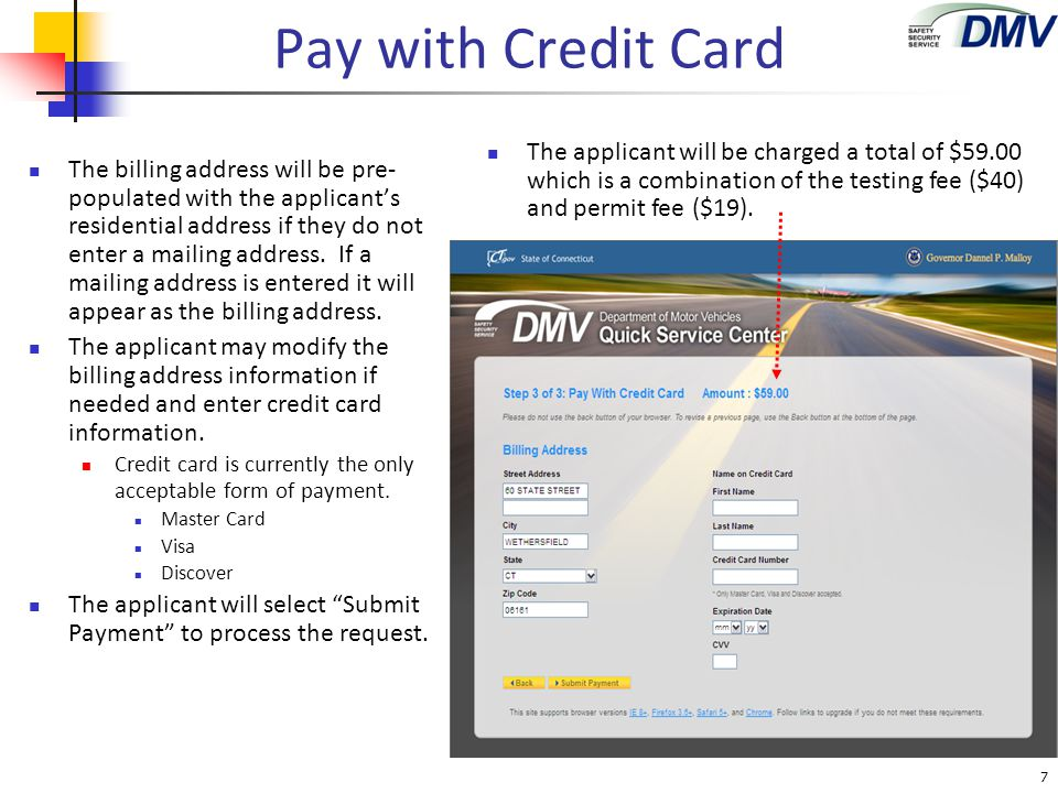 Pay with Credit Card The applicant will be charged a total of $59.00 which is a combination of the testing fee ($40) and permit fee ($19).