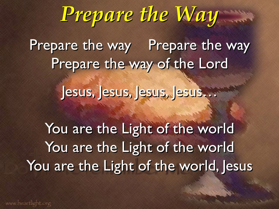 Prepare the Way Prepare the way Prepare the way