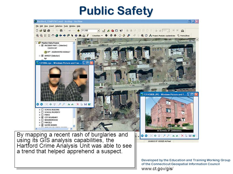 Public Safety Public Safety officials use GIS to see trends in crime. Maps provide the best way to see geographic concentrations of incidents.