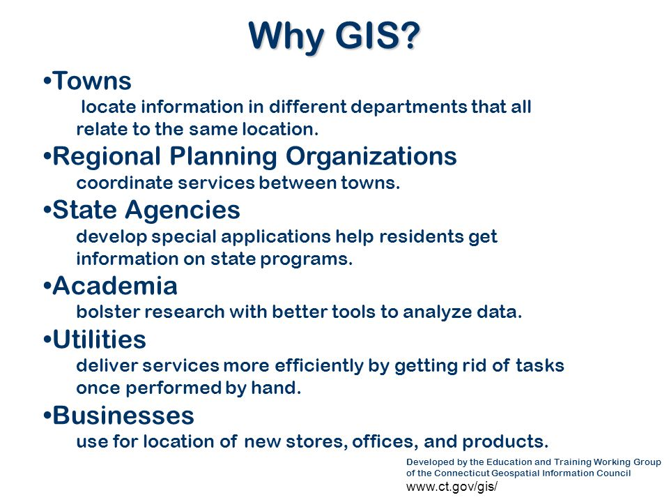 Why GIS Towns Regional Planning Organizations State Agencies Academia
